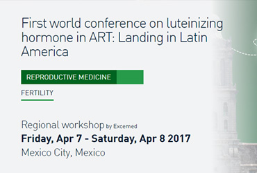 First World Conference on Luteinizing Hormone in ART – Cidade do México, 7 e 8 de Abril de 2017